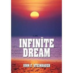 The Infinite Dream als Buch von John F. Steinbauer