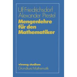 Mengenlehre für den Mathematiker als Buch von Ulf Friedrichsdorf/ Alexander Prestel