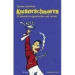 Kaiserschmarrn. Thomas Schafferer  - Buch