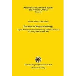 Founders of Western Indology. Ludo Rocher  Rosane Rocher  - Buch