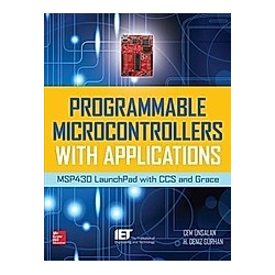 Programmable Microcontrollers with Applications. Cem Unsalan  H. Deniz Gurhan  - Buch