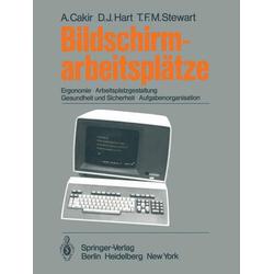 Bildschirmarbeitsplätze als Buch von A. Cakir/ D. J. Hart/ T. F. M. Stewart/ Ahmet E. Cakir