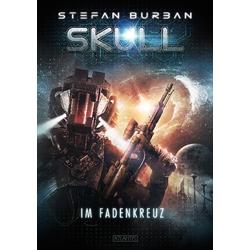 SKULL 2: Im Fadenkreuz als Buch von Stefan Burban