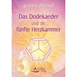 Das Dodekaeder und die fünfte Herzkammer: eBook von Jeanne Ruland