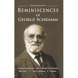 Reminiscences of George Schramm als Buch von George Schramm