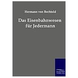 Das Eisenbahnwesen für Jedermann. Hermann Bechtold  - Buch