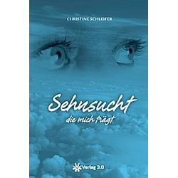 Sehnsucht die mich trägt. Christine Schleifer  - Buch