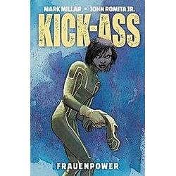 Kick-Ass: Frauenpower. John Romita  Mark Millar  - Buch