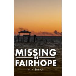 Missing in Fairhope als Buch von M. V. Branch