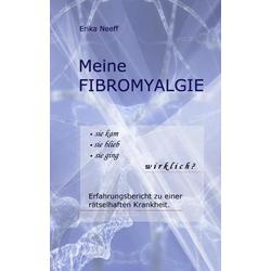 Meine Fibromyalgie als Buch von Erika Neeff
