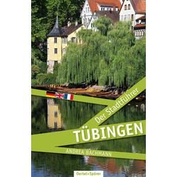Tübingen - Der Stadtführer: Buch von Andrea Bachmann