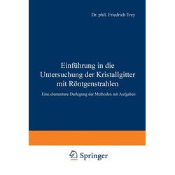 Einführung in die Untersuchung der Kristallgitter mit Röntgenstrahlen: eBook von Wilhelm Legat/ Friedrich Trey