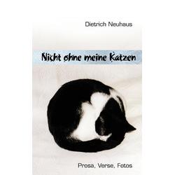 Nicht ohne meine Katzen als Buch von Dietrich Neuhaus