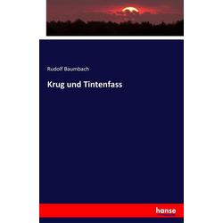 Krug und Tintenfass als Buch von Rudolf Baumbach