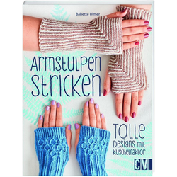 Armstulpen stricken als Buch von Babette Ulmer