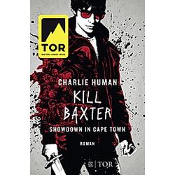 Kill Baxter. Showdown in Cape Town / Baxter Bd.2. Charlie Human  - Buch