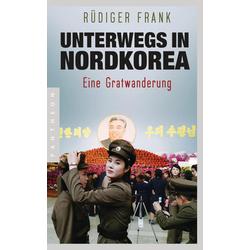 Unterwegs in Nordkorea: Buch von Rüdiger Frank