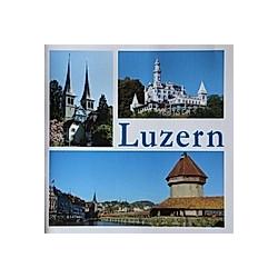 Luzern - eine Stadt in Bildern. Heinz Brunner  Franziska Resenterra  - Buch