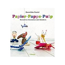Papier  Pappe  Pulp. Roswitha Paetel  - Buch