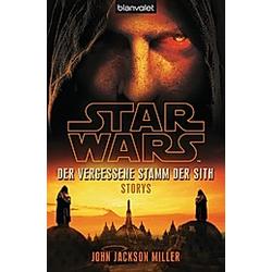 Star Wars - Der Vergessene Stamm der Sith. John Jackson Miller  - Buch