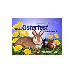 Wie das Osterfest gerettet wurde. Bruno Moebius  Karina Moebius  - Buch