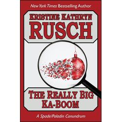 The Really Big Ka-Boom (Spade/Paladin #7): eBook von Kristine Kathryn Rusch