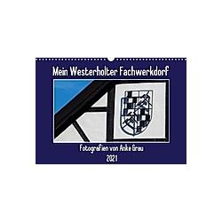 Mein Westerholter Fachwerkdorf (Wandkalender 2021 DIN A3 quer) - Kalender
