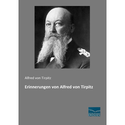 Erinnerungen von Alfred von Tirpitz als Buch von Alfred von Tirpitz