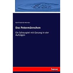 Das Petermännchen. Karl Friedrich Hensler  W. A. Young  - Buch