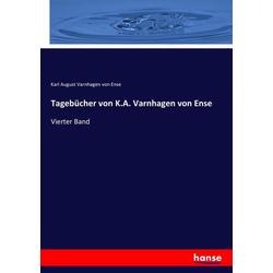 Tagebücher von K.A. Varnhagen von Ense als Buch von Karl August Varnhagen von Ense