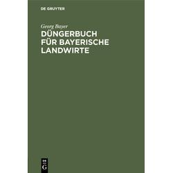 Düngerbuch für bayerische Landwirte als Buch von Georg Bayer