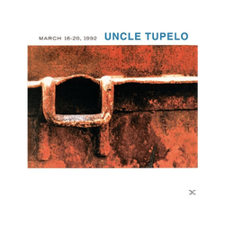 Uncle Tupelo - March 16-20, 1992 (CD)