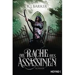 Die Rache des Assassinen / Assassinen Bd.2. R. J. Barker  - Buch