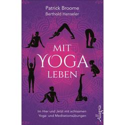 Mit Yoga leben: Buch von Patrick Broome/ Berthold Henseler