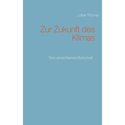 Zur Zukunft des Klimas als Buch von Lothar Thürmer