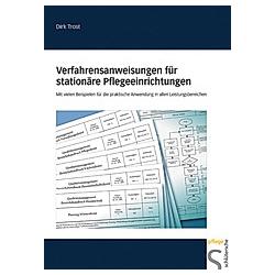 Verfahrensanweisungen für stationäre Pflegeeinrichtungen. Dirk Trost  - Buch