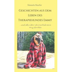 Geschichten aus dem Leben des Therapiehundes Emmy: eBook von Manuela Mueller
