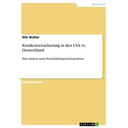 Krankenversicherung in den USA vs. Deutschland: eBook von Nils Walter
