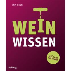 Weinwissen: in 2 Tagen zum Kenner als Buch von Ina Finn
