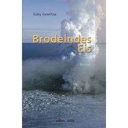 Brodelndes Eis als Buch von Gaby Gawlitza