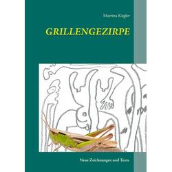 Grillengezirpe als Buch von Martina Kügler