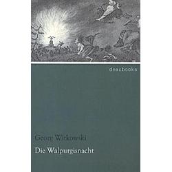 Die Walpurgisnacht. Georg Witkowski  - Buch