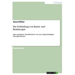 Die Verbindung von Kunst- und Reittherapie: eBook von Anna Köhler