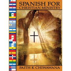 Spanish For Christian Ministry: eBook von Faith K Chiwawana