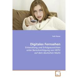 Digitales Fernsehen als Buch von Falk Fitzner