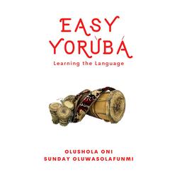 Easy Yoruba: eBook von Olushola Oni/ Sunday Oluwasolafunmi