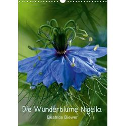 Die Wunderblume Nigella (Wandkalender 2021 DIN A3 hoch)