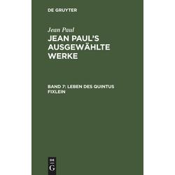 Leben des Quintus Fixlein als Buch von Jean Paul