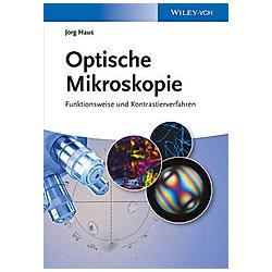 Optische Mikroskopie. Jörg Haus  - Buch