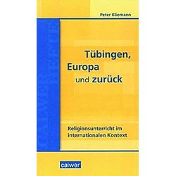 Tübingen  Europa und zurück. Peter Kliemann  - Buch